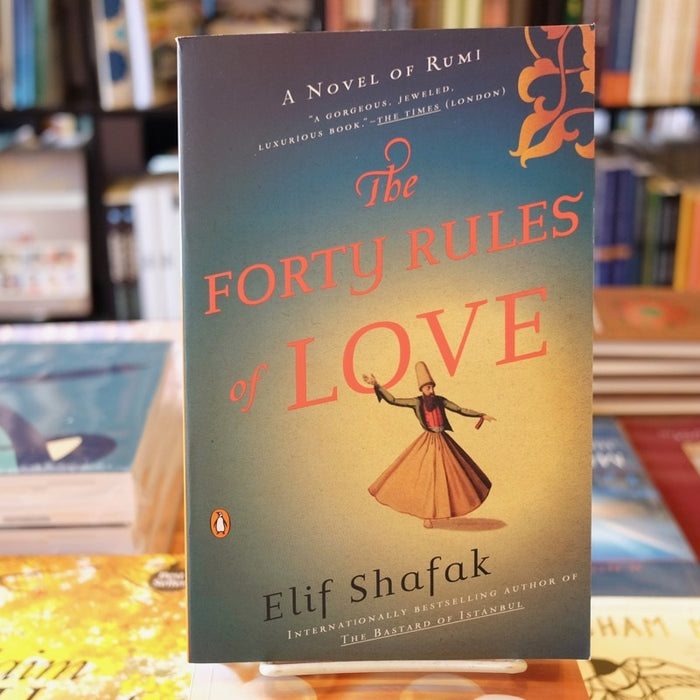Forty Rules of Love: A Novel of Rumi