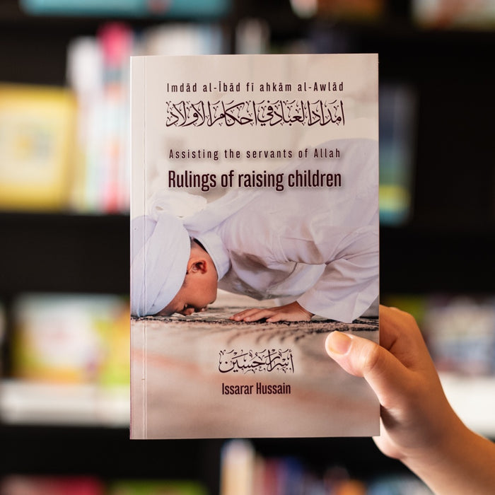 Assisting the Servants of Allah: Rulings of Raising Children