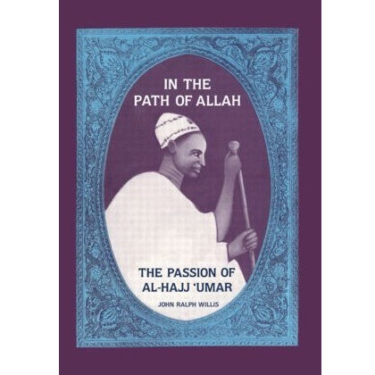 In the Path of Allah: The Passion of Al-Hajj Umar