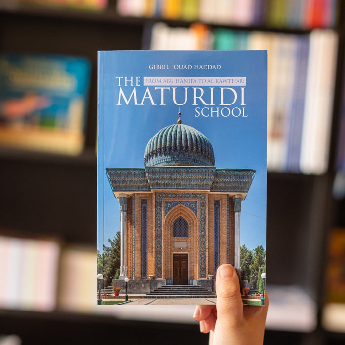 The Maturidi School: From Abu Hanifa to Al Kawthari