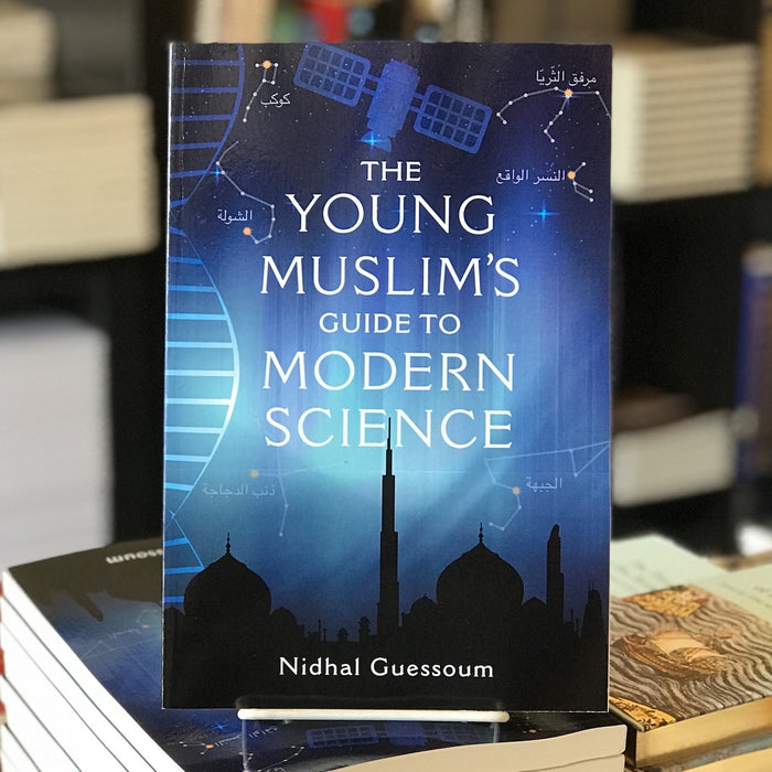Young Muslim's Guide to Modern Science