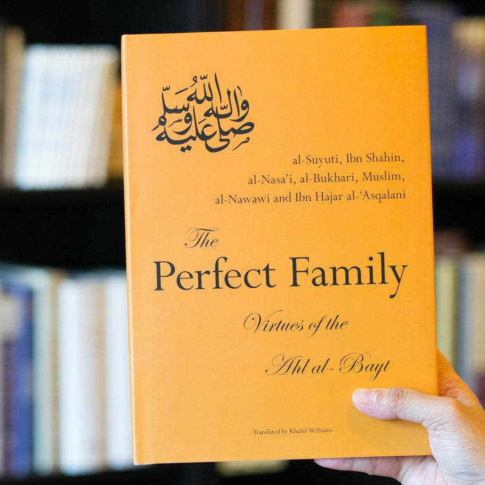 Perfect Family: Virtues of the Ahl al-Bayt