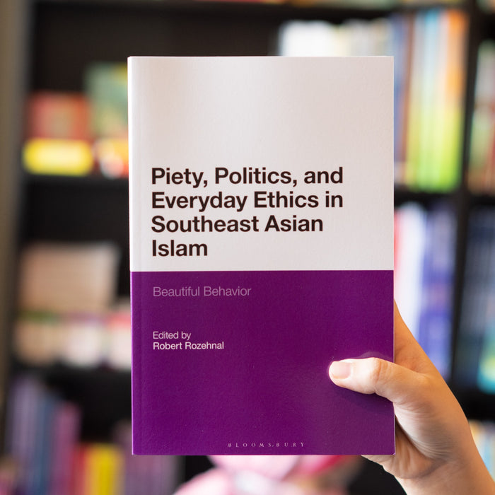 Piety, Politics, and Everyday Ethics in Southeast Asian Islam: Beautiful Behavior