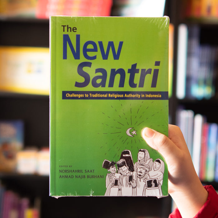 The New Santri: Challenges to Traditional Religious Authority in Indonesia