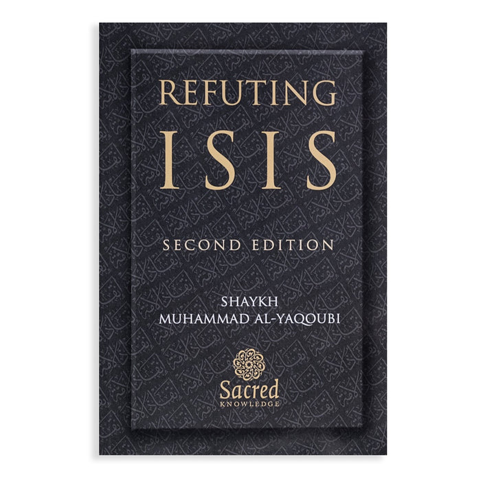 Refuting ISIS (2nd Edition)