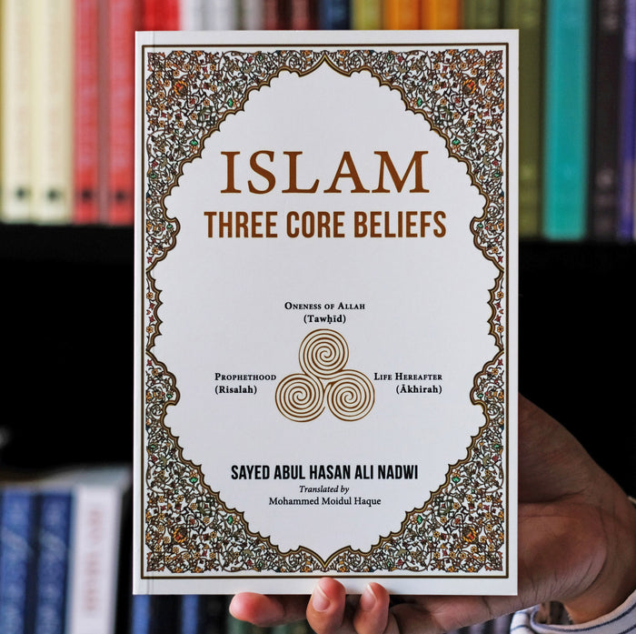 Islam: Three Core Beliefs