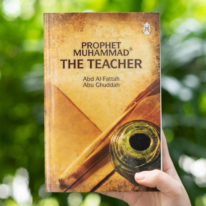Prophet Muhammad s.a.w.: The Teacher