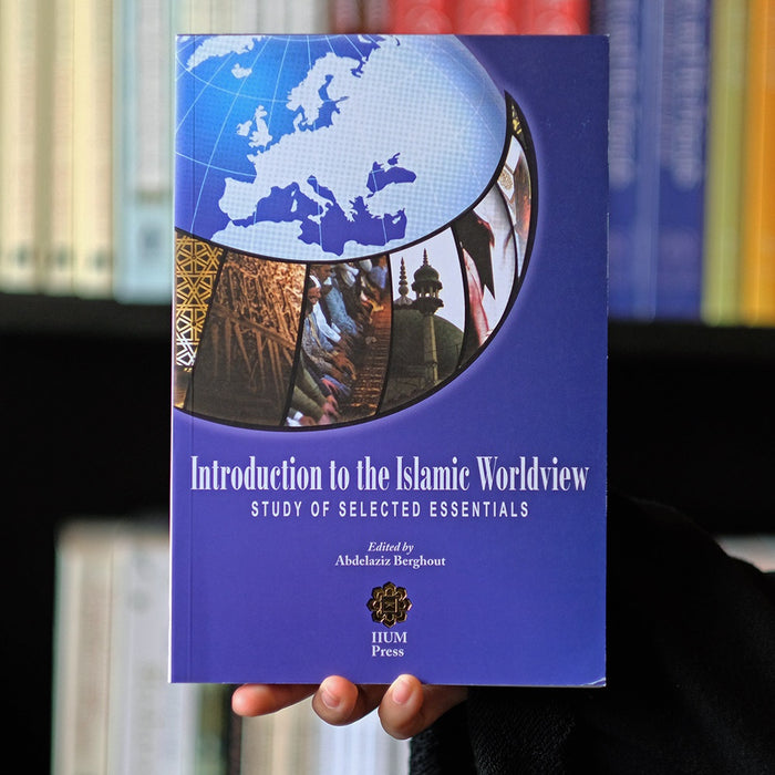 Introduction to the Islamic Worldview: Study of Selected Essentials