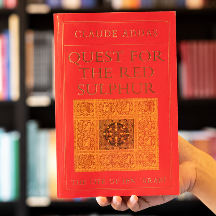 Quest for the Red Sulphur: The Life of Ibn Arabi