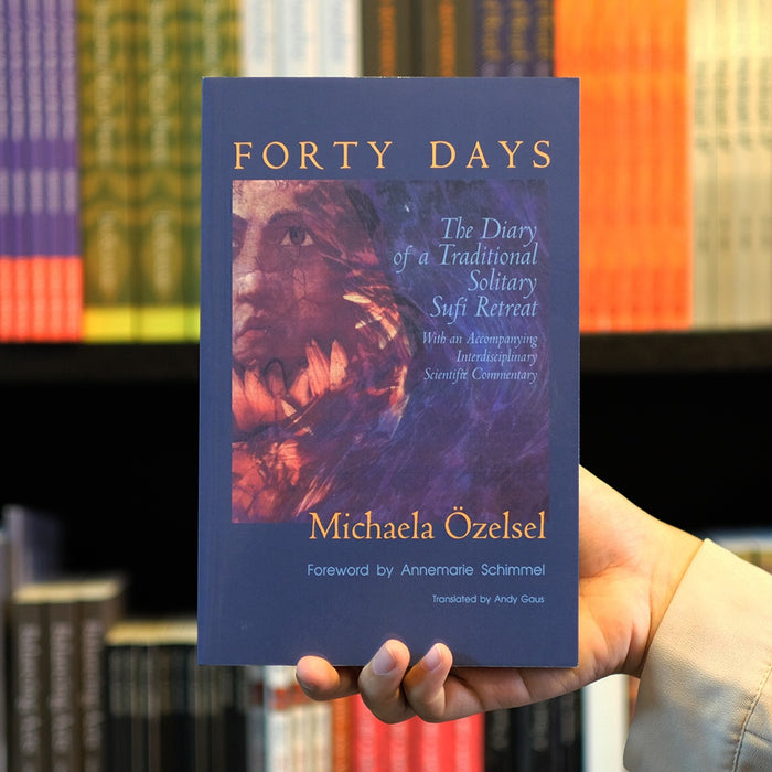 Forty Days: The Diary of a Traditional Solitary Sufi Retreat