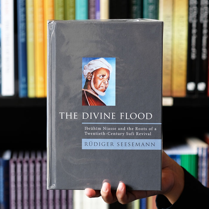 Divine Flood: Ibrahim Niasse and the Roots of a 20-century Sufi Revival