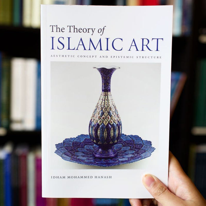 Theory of Islamic Art: Aesthetic Concept and Epistemic Structure