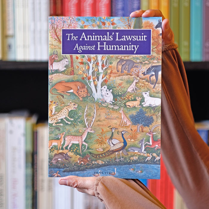Animals' Lawsuit Against Humanity: An Illustrated 10th Century Iraqi Ecological Fable