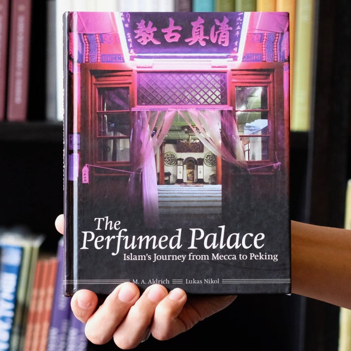 Perfumed Palace: Islam's Journey from Mecca to Peking