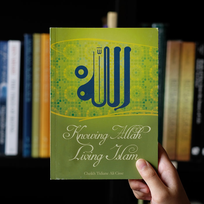 Knowing Allah, Living Islam