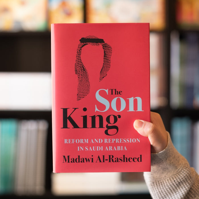 The Son King: Reform and Repression in Saudi Arabia
