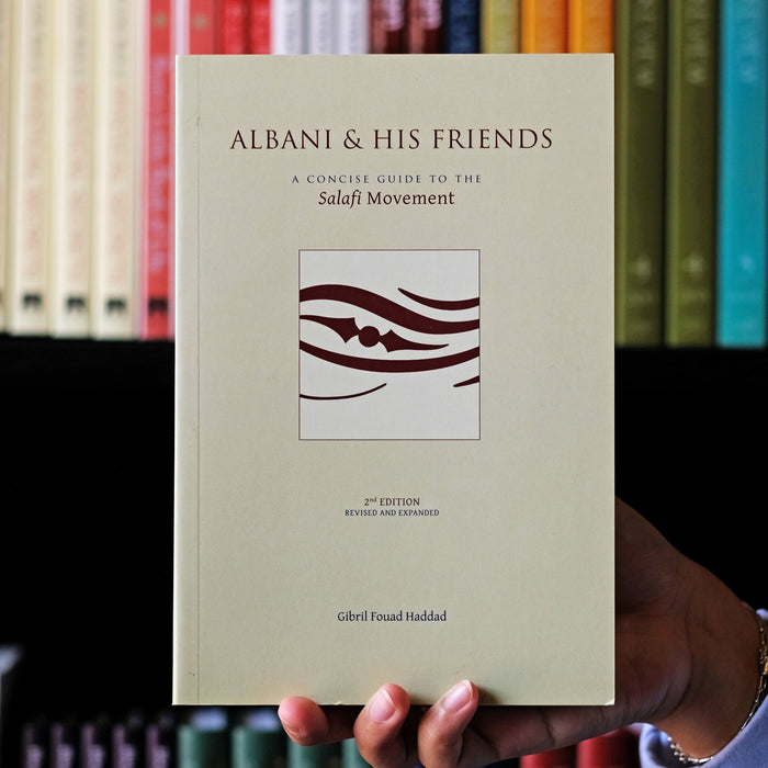 Albani & His Friends - A Concise Guide to the Salafi Movement