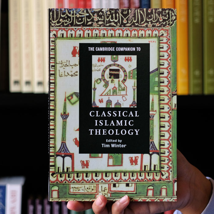 Cambridge Companion to Classical Islamic Theology