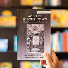 God, Life, and the Cosmos: Christian and Islamic Perspectives