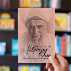 Servant of the Loving One by Paul Abdul Wadud Sutherland