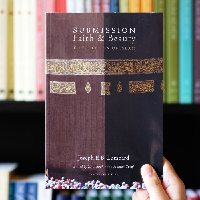 Submission, Faith and Beauty: The Religion of Islam