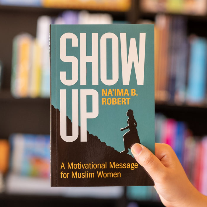 Show Up: A Motivational Message for Muslim Women