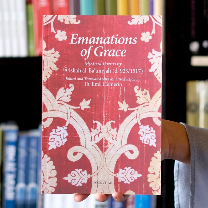 Emanations of Grace: Mystical Poems by A'ishah al-Bacuniyah