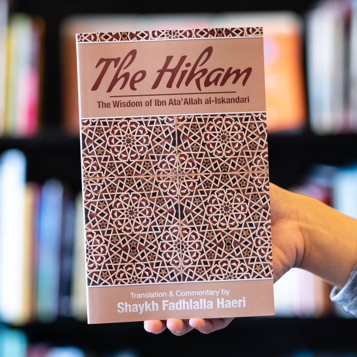 The Hikam: The Wisdom of Ibn 'Ata'Allah