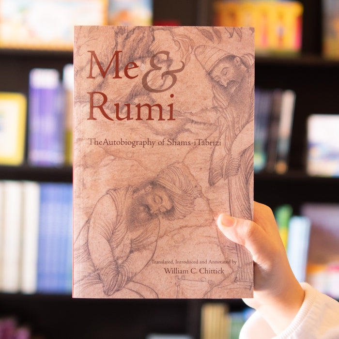 Me & Rumi: The Autobiography of Shams-i Tabrizi