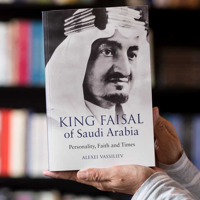 King Faisal of Saudi Arabia: Personality, Faith and Times