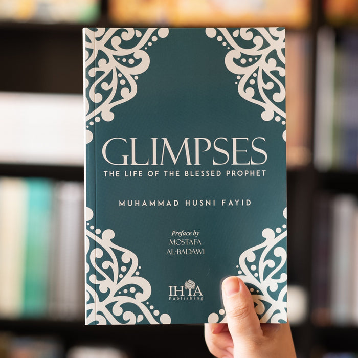 Glimpses: The Life of the Blessed Prophet