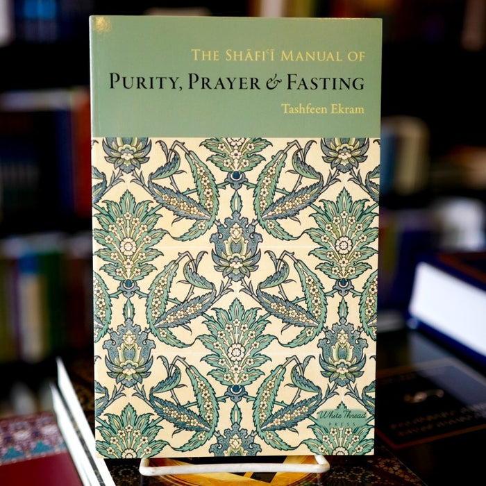 The Shafi'i Manual of Purity, Prayer and Fasting