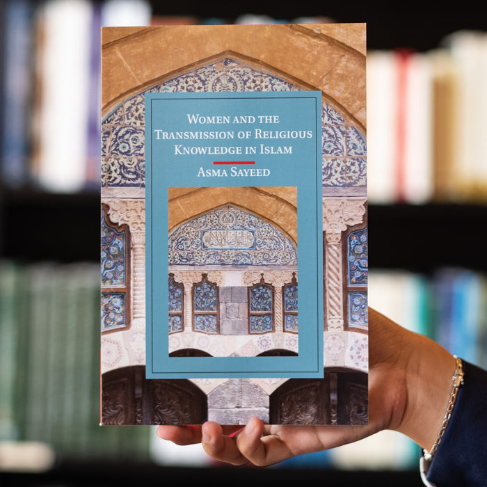 Women and the Transmission of Religious Knowledge in Islam
