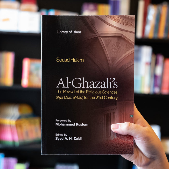 Al-Ghazali's The Revival of the Religious Sciences for the 21st Century