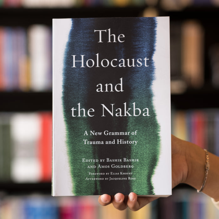 The Holocaust and the Nakba : A New Grammar of Trauma and History