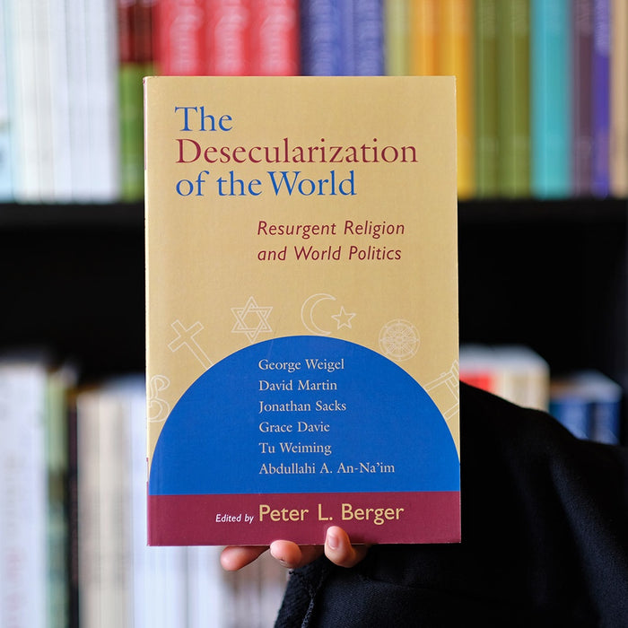 Desecularization of the World: Resurgent Religion and World Politics