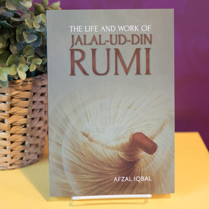 Life and Work of Jalal-Ud-Din Rumi