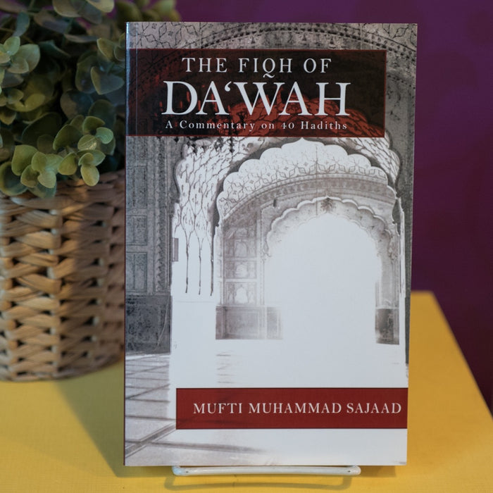 Fiqh of Da'wah - A Commentary on 40 Hadiths