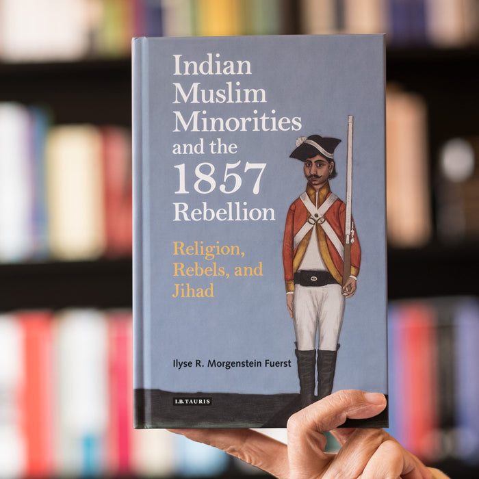 Indian Muslim Minorities and the 1857 Rebellion