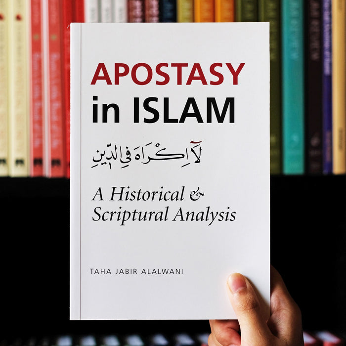 Apostasy in Islam: A Historical & Scriptual Analysis
