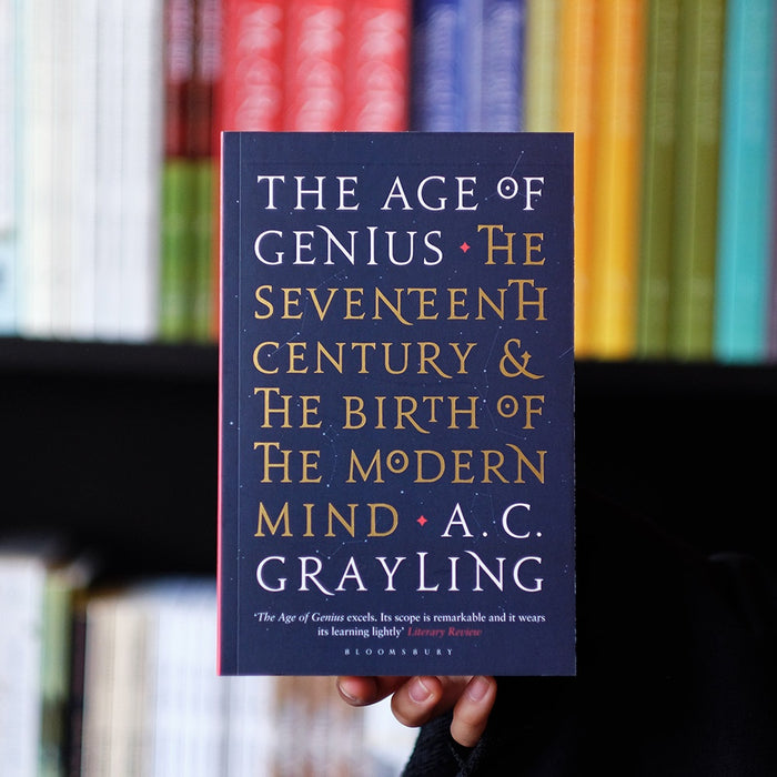 Age of Genius: The Seventeenth Century and the Birth of the Modern Mind