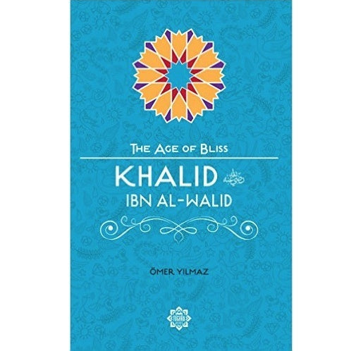 Khalid Ibn Al-Walid (The Age of Bliss)