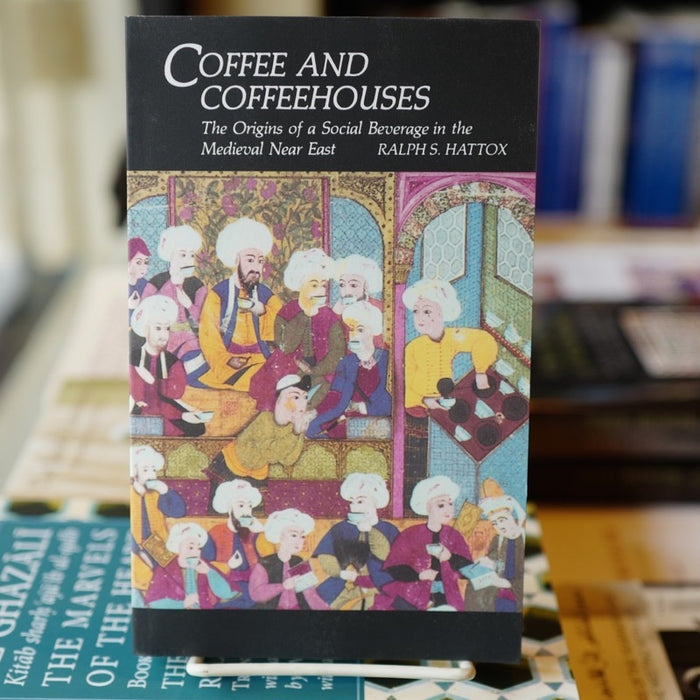 Coffee and Coffeehouses: The Origins of a Social Beverage in the Medieval Near East