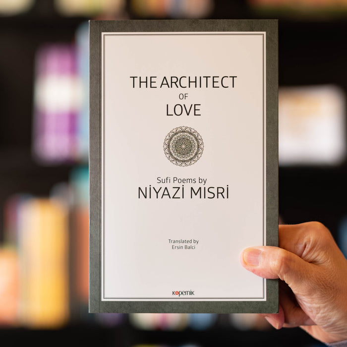 The Architect of Love: Sufi Poems by Niyazi Misri
