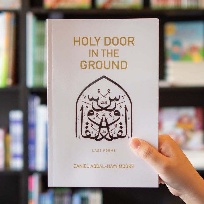 Holy Door in the Ground: Last Poems