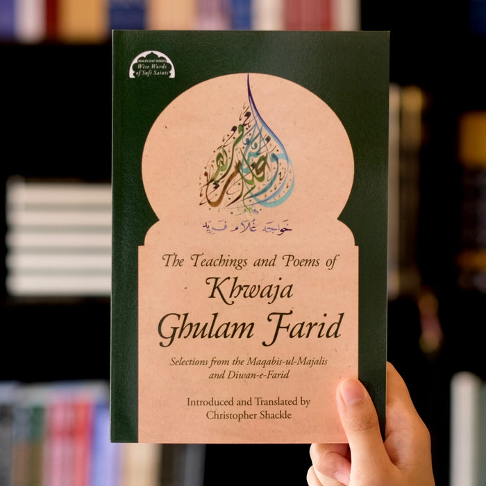 The Teachings and Poems of Khwaja Ghulam Farid
