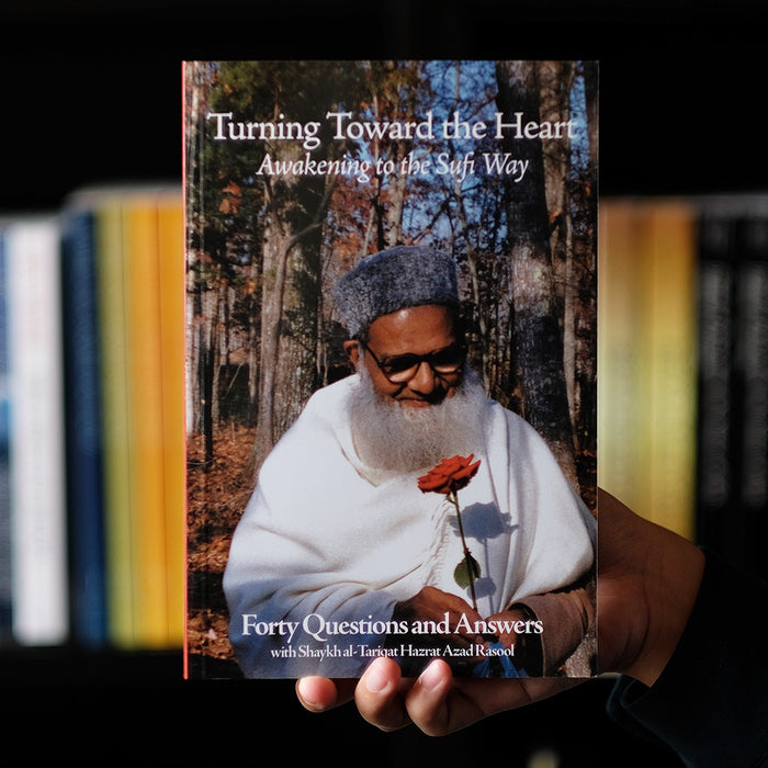 Turning Toward the Heart: Awakening to the Sufi Way