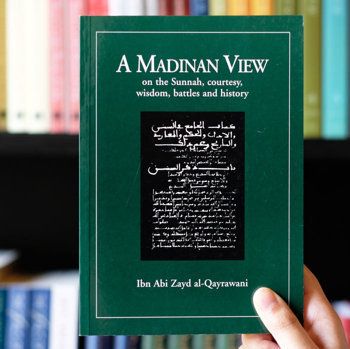 A Madinan View on the Sunnah, Courtesy, Wisdom, Battles and History