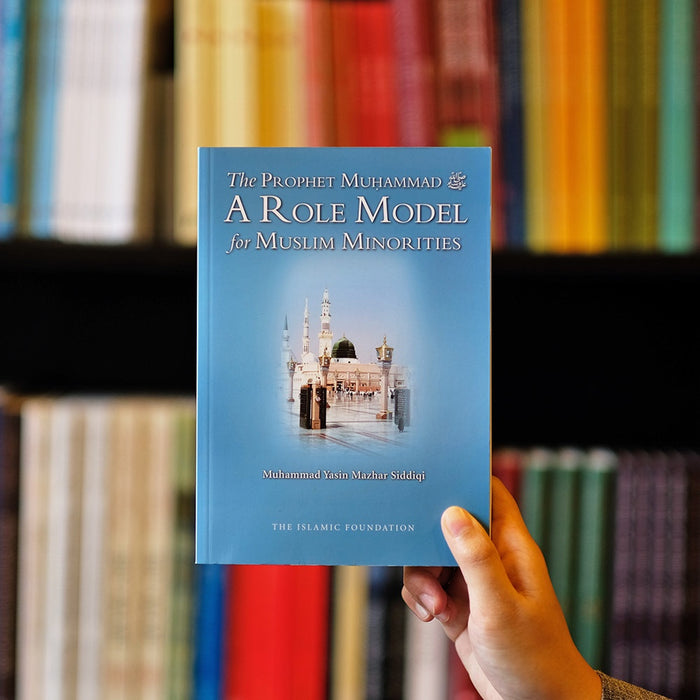 Prophet Muhammad A Role Model for Muslim Minorities