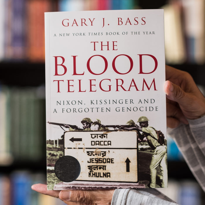 Blood Telegram: Nixon, Kissinger and a Forgotten Genocide